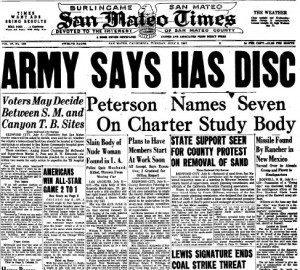 2. Newspaper headline announce the US Army (Air Force) has recovered a flying saucer. This was two weeks after the Kenneth Arnold sighting which ushered in the modern age of UFOs