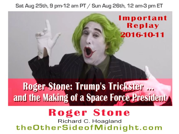 10/11/16 – Roger Stone – Trump's Trickster…and the Making of a Space Force President – Hidden Views and Politics, Debates & Wikileaks