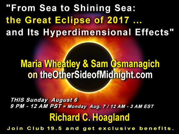 "2017/08/06 –  ""From Sea to Shining Sea: the Great Eclipse of 2017 … and Its Hyperdimensional Effects"" – Maria Wheatley & Sam Osmanagich"