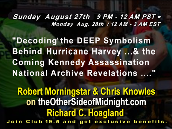 2017/08/27 –  Robert Morningstar – Christopher Knowles – Hurricane Harvey – Kennedy Assassination