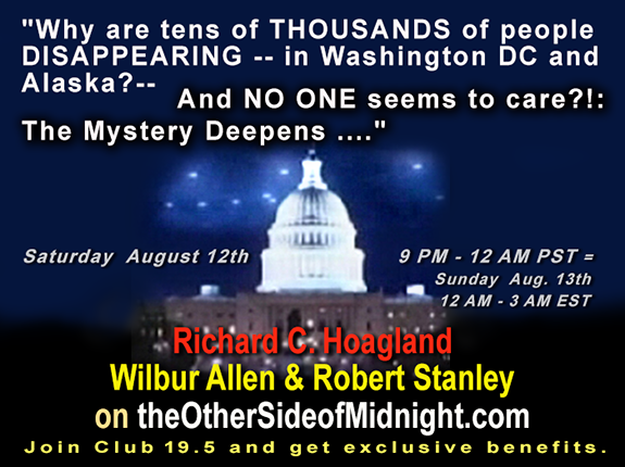 2017/08/12 –  Robert Stanley &  Wilbur Allen – Why are tens of THOUSANDS of people DISAPPEARING? – – in Washington DC and Alaska? – -And NO ONE seems to care?