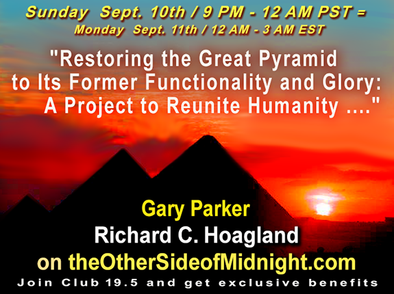 "2017/09/10 – Gary Parker – ""Restoring the Great Pyramid to Its Former Functionality and Glory: A Project to Reunite Humanity …."""