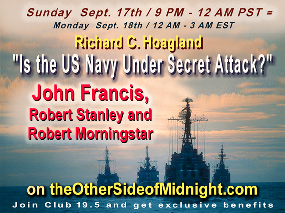 "2017/09/17 –  John Francis, Robert Stanley, Robert Morningstar  –  ""Is the US Navy Under Secret Attack?"""