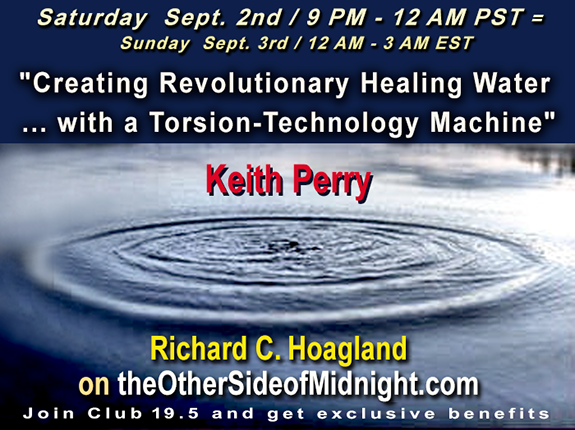 2017/09/02 –  Keith Perry – Creating Revolutionary Healing Water…with a Torsion-Technology Machine