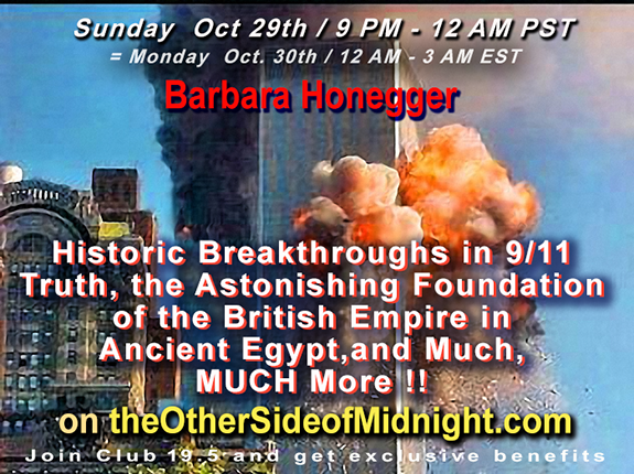 2017/10/29 –  Barbara Honegger – Historic Breakthroughs in 9/11 Truth,   the Astonishing Foundation of the British Empire  in Ancient Egypt, and Much, MUCH More !!