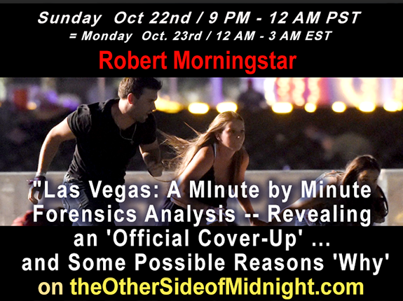 2017/10/22 –  Robert Morningstar – 'Official Cover-Up' …  and Some Possible Reasons 'Why'""