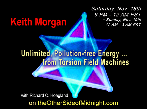 2017/11/18 – Keith Morgan – Unlimited, Pollution-free Energy …from Torsion Field Machines