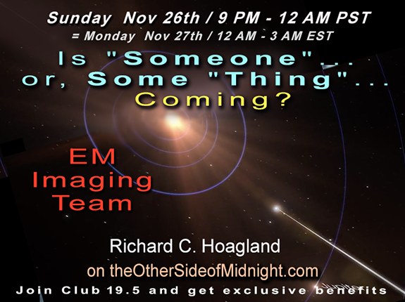 "2017/11/26 – Is ""Someone"" … or, Some ""Thing"" … Coming?  Enterprise Mission Imaging Team"
