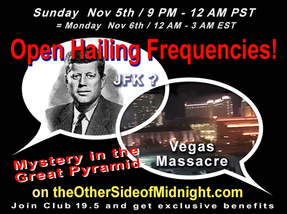 2017/11/05 –  Open Hailing Frequencies!  Dr. Sam Osmanagich, Robert Stanley, Robert Morningstar