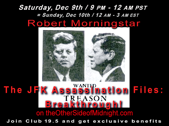 2017/12/09  – Robert Morningstar – The JFK Assassination Files: Breakthrough!