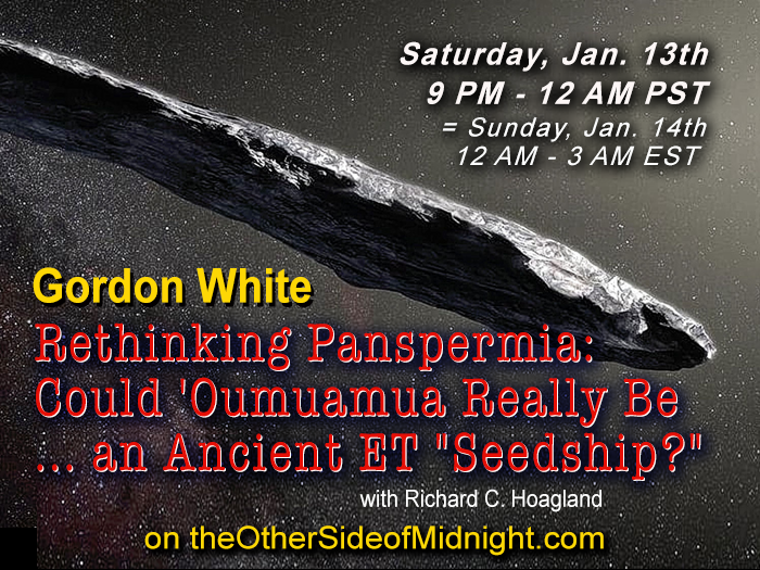 "2018/01/13 – Gordon White – Rethinking Panspermia:  Could 'Oumuamua Really Be … an Ancient ET ""Seedship? & Christopher Knowles"