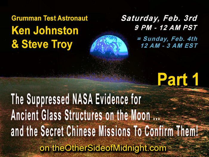 2018/02/03 – Ken Johnston & SteveTroy – The Suppressed NASA Evidence for Ancient Glass Structures on the Moon …  and the Secret Chinese Missions To Confirm Them! Part 1