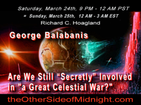 """2018/03/24 – George Balabanis  – Are We Still """"Secretly"""" Involved in """"a Great Celestial War?"""""""