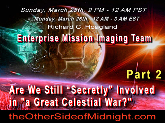 "2018/03/25 – Enterprise Mission Imaging Team – Pt.2 – Are We Still ""Secretly"" Involved in ""a Great Celestial War?"" – & George Balabanis"