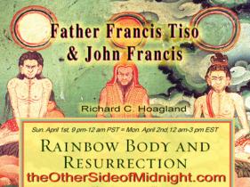 2018/04/01 – Father Francis Tiso, PhD & John Francis  – Rainbow Body and Resurrection