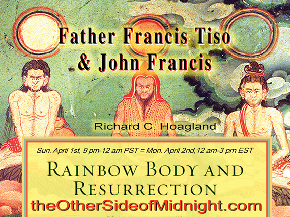 2018/04/01 – Father Francis Tiso, PhD & John Francis  – Rainbow Body and Resurrection