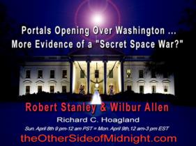 """2018/04/08 – Robert Stanley & WilburAllen –  Portals Opening Over Washington … More Evidence of a """"Secret Space War?"""""""