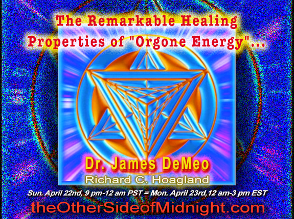 "2018/04/22 – Dr. James DeMeo –  The Remarkable Healing Properties of ""Orgone Energy"" …."