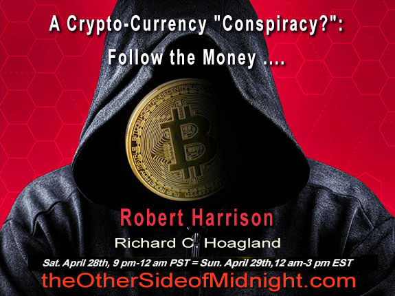 "2018/04/28 – Robert Harrison – A Crypto-Currency ""Conspiracy?"":  Follow the Money …."