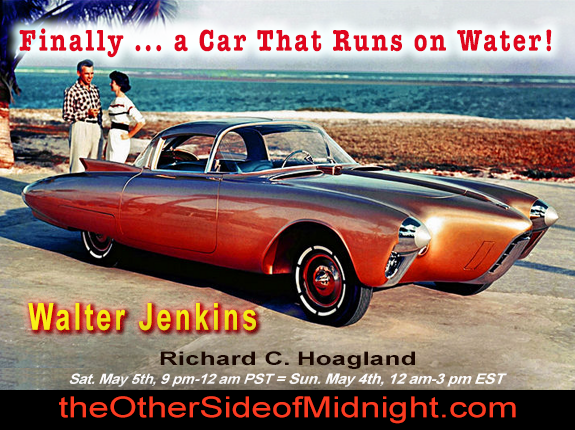 2018/05/05 – Walter Jenkins – Finally … a Car That Runs on Water!