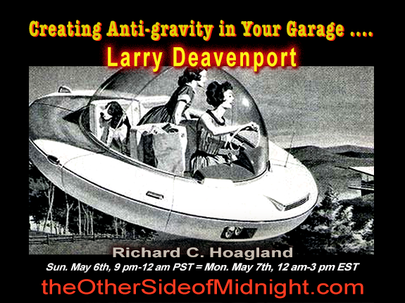2018/05/06 – Larry Deavenport – Creating Anti-gravity in Your Garage ….