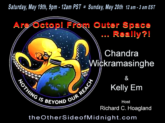2018/05/19 – Professor Chandra Wickramasinghe & Kelly Em  –  Are Octopi From Outer Space … Really?!