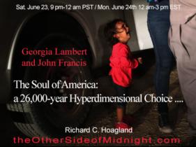 2018/06/23 – Georgia Lambert & John R. Francis – The Soul of America: a 26,000-year Hyperdimensional Choice ….