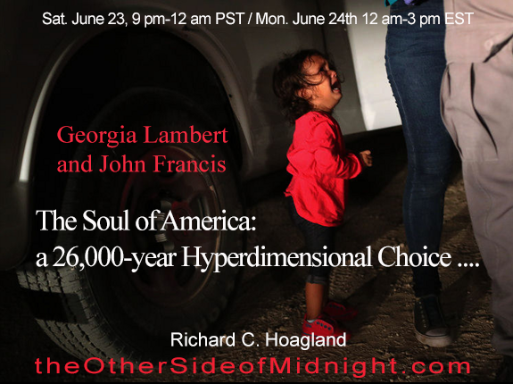 2018/06/23 – Georgia Lambert & John R. Francis – The Soul of America: a 26,000-year Hyperdimensional Choice ….