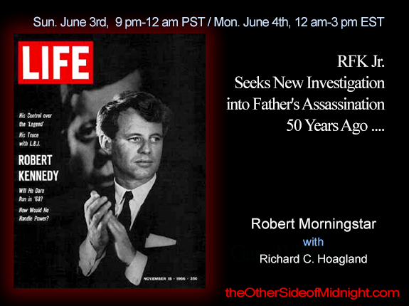 2018/06/03 – Robert Morningstar – RFK Jr. Seeks New Investigation into Father's Assassination 50 Years Ago ….