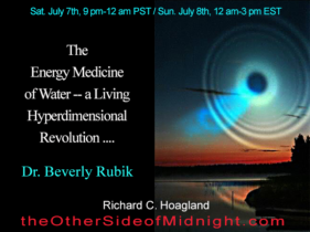 2018/07/07 – Dr. Beverly Rubik – The Energy Medicine of Water — a Living Hyperdimensional Revolution ….