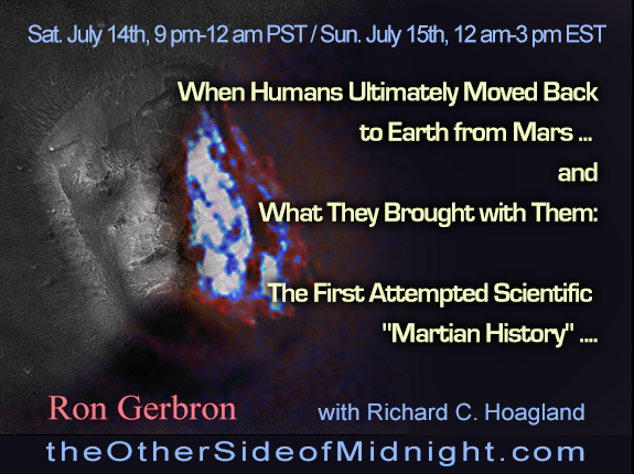 "2018/07/14 – Ron Gerbron –  When Humans Ultimately Moved Back to Earth from Mars … and What They Brought with Them:  The First Attempted Scientific ""Martian History"" …."