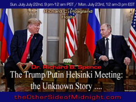 2018/07/22 – Dr. Richard B. Spence – The Trump/Putin Helsinki Meeting: the Unknown Story ….