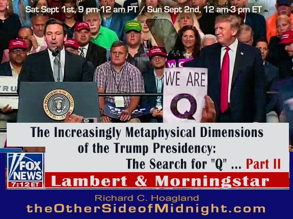 "2018/09/01 – Morningstar – Lambert  – Em – The Increasingly Metaphysical Dimensions of the Trump Presidency: The Search for ""Q"" … Part II"