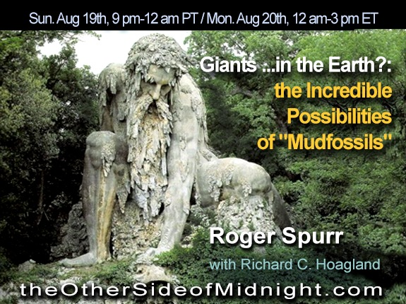 "2018/08/19 – Roger Spurr –  Giants …in the Earth?: the Incredible Possibilities of ""Mudfossils"""