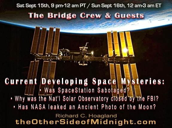 2018/09/15 – Current Developing Space Mysteries: Was SpaceStation Sabotaged? Why was the Nat'l Solar Observatory closed by the FBI? Has NASA leaked an Ancient Photo of the Moon?