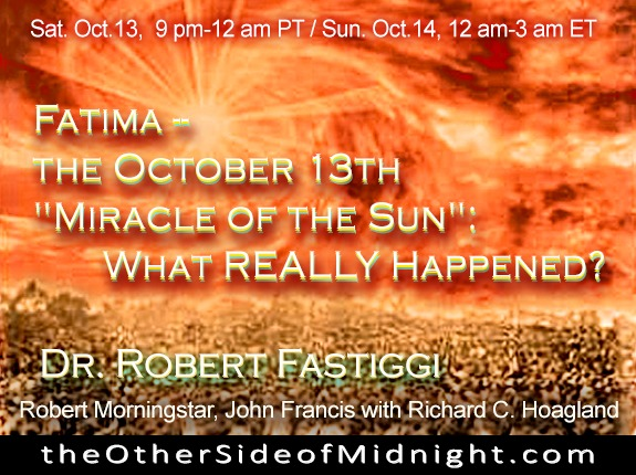 "2018/10/13 – Dr. Robert Fastiggi, John Francis & Robert Morningstar – Fatima —  the October 13th  ""Miracle of the Sun"": What REALLY Happened?"