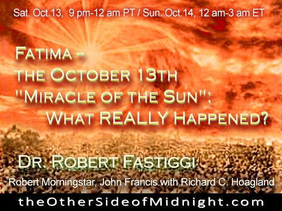 "2018/10/13 – Dr. Robert Fastiggi, John Francis & Robert Morningstar – Fatima —  the October 13th  ""Miracle of the Sun"": What REALLY Happened?"