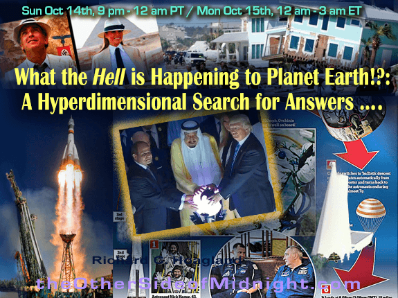 2018/10/14 – What the Hell is Happening to Planet Earth!?: A Hyperdimensional Search for Answers…