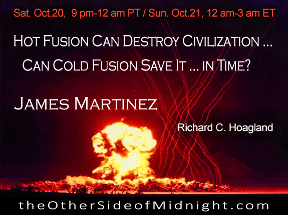 2018/10/20 – James Martinez – Hot Fusion Can Destroy Civilzation… Can Cold Fusion Save It…In Time? / Georgia Lambert