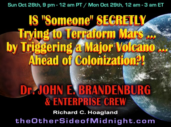 2018/10/28 – Dr. John E. Brandenburg & Enterprise Mission Crew – Why is NASA Lying About a Major Volcanic Eruption on Mars?!