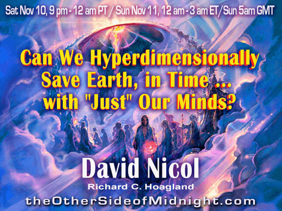 "2018/11/10 – Dr. David Nicol – Can We Hyperdimensionally Save Earth, in Time … with ""Just"" Our Minds? / John Francis"