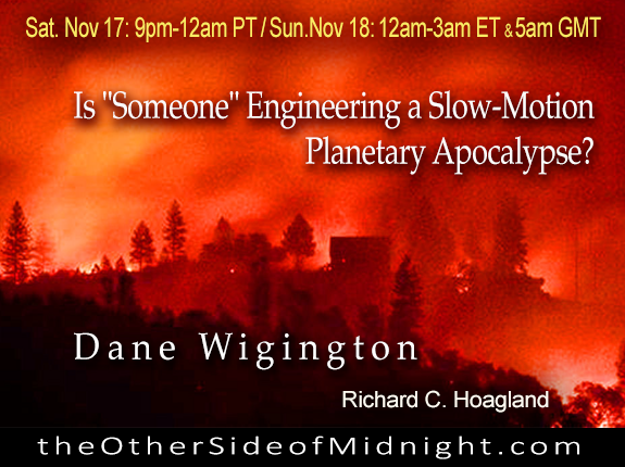 "2018/11/17 – Dane Wigington – Is ""Someone"" Engineering a Slow-Motion Planetary Apocalypse?"