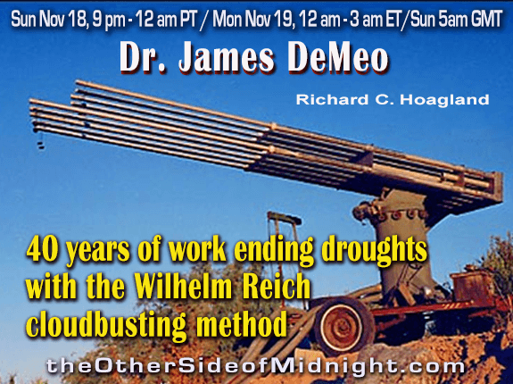 2018/11/18 – Dr. James DeMeo – 40 years of work ending droughts with the Wilhelm Reich cloudbusting method