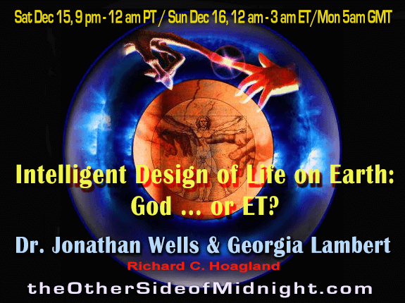 2018/12/15 –  Dr. Jonathan Wells & Georgia Lambert –  Intelligent Design of Life on Earth: God … or ET?