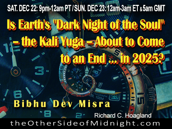 "2018/12/22 – Bibhu Dev Misra – Is Earth's ""Dark Night of the Soul"" — the Kali Yuga — About to Come to an End … in 2025?"