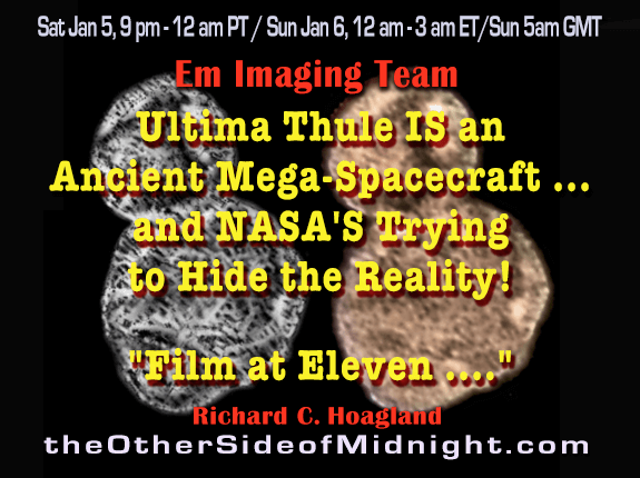 "2019/01/05 – Enterprise Mission Imaging Team – Ultima Thule IS an Ancient Mega-Spacecraft … and NASA'S Trying to Hide the Reality!  ""Film at Eleven …."""