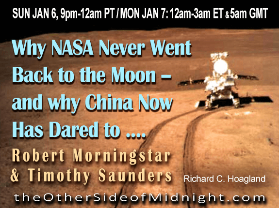 2019/01/06 – Robert Morningstar & Timothy Saunders – Why NASA Never Went Back to the Moon — and why China Now Has Dared to ….