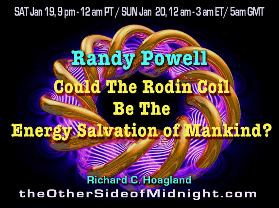 2019/01/19 – Randy Powell – Could The Rodin Coil Be The Energy Salvation of Mankind?