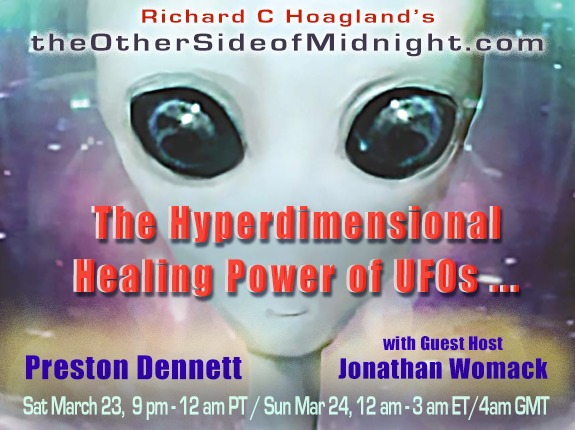 2019/03/23 – Preston Dennett – Guest Host – Jonathan Womack,  The Hyperdimensional Healing Power of UFOs ….