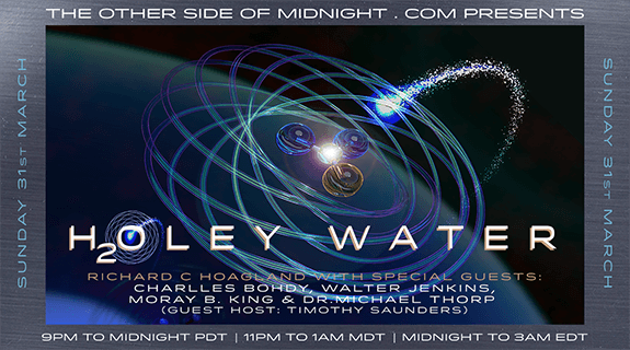 2019/03/31 – HOLEY WATER 2 – Charlles Bohdy, Walt Jenkins, Moray B. King, and Dr. Michael Thorp with Guest Host – Timothy Saunders